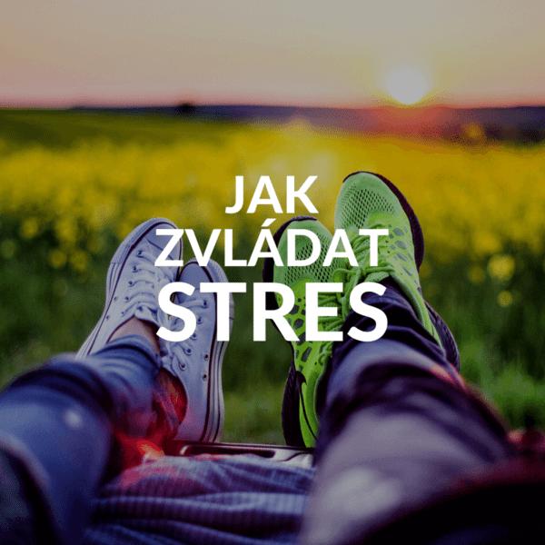 Jak zvládat stres?